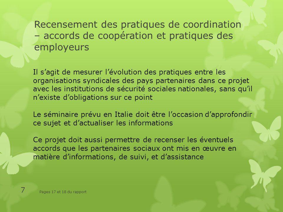 Recensement des pratiques de coordination – accords de coopération et pratiques des employeurs Pages 17 et 18 du rapport 7 Il sagit de mesurer lévolut
