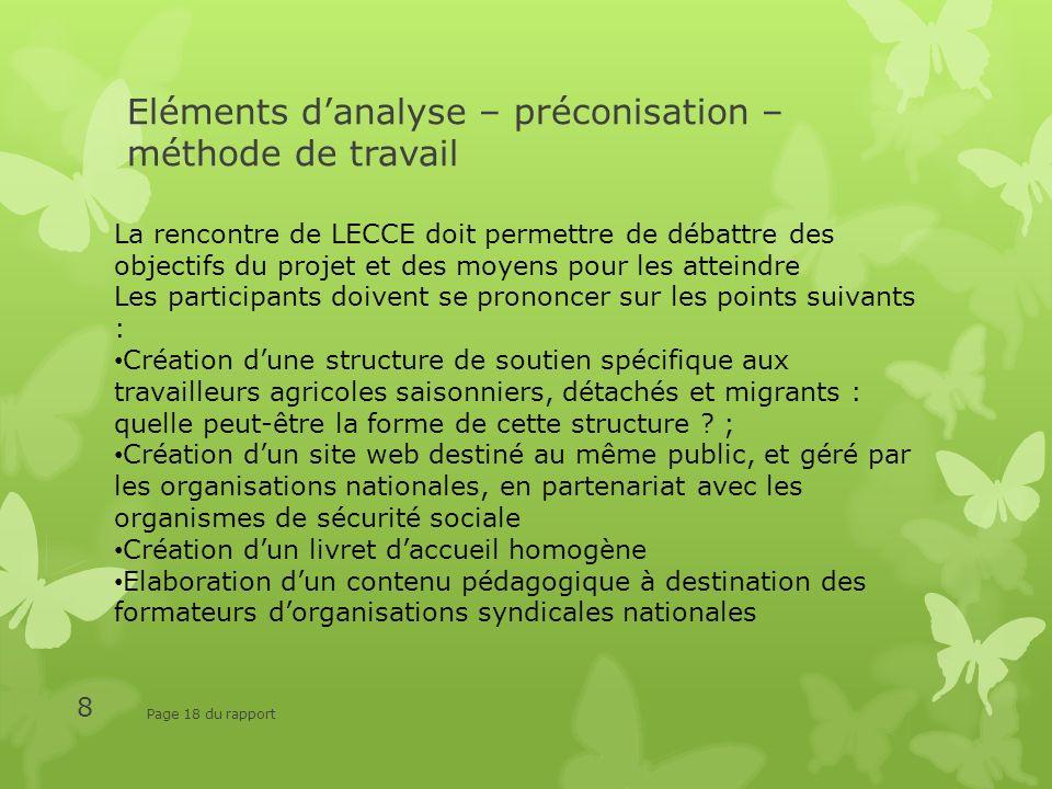 Eléments danalyse – préconisation – méthode de travail Page 18 du rapport 8 La rencontre de LECCE doit permettre de débattre des objectifs du projet e