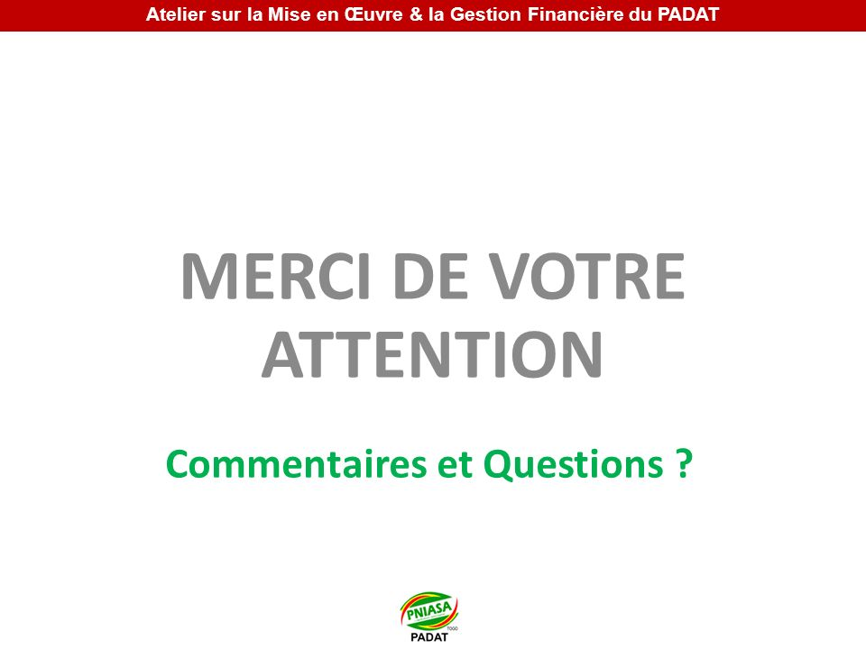 MERCI DE VOTRE ATTENTION Commentaires et Questions .