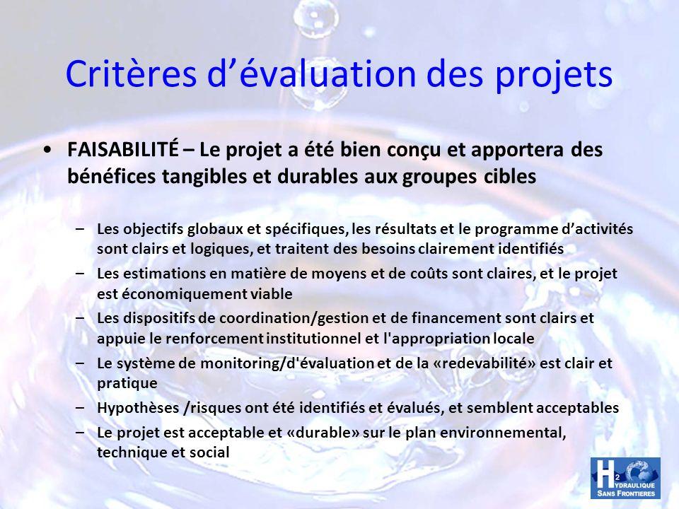 Critères dévaluation des projets FAISABILITÉ – Le projet a été bien conçu et apportera des bénéfices tangibles et durables aux groupes cibles –Les obj