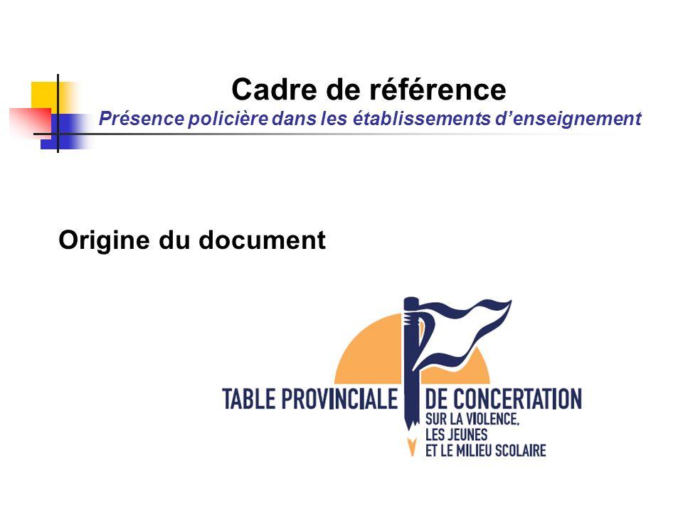 Origine du document Cadre de référence Présence policière dans les établissements denseignement