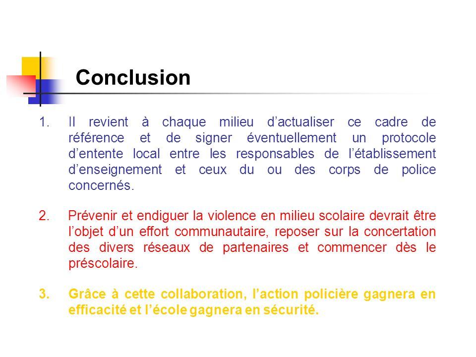 Conclusion 1. Il revient à chaque milieu dactualiser ce cadre de référence et de signer éventuellement un protocole dentente local entre les responsab