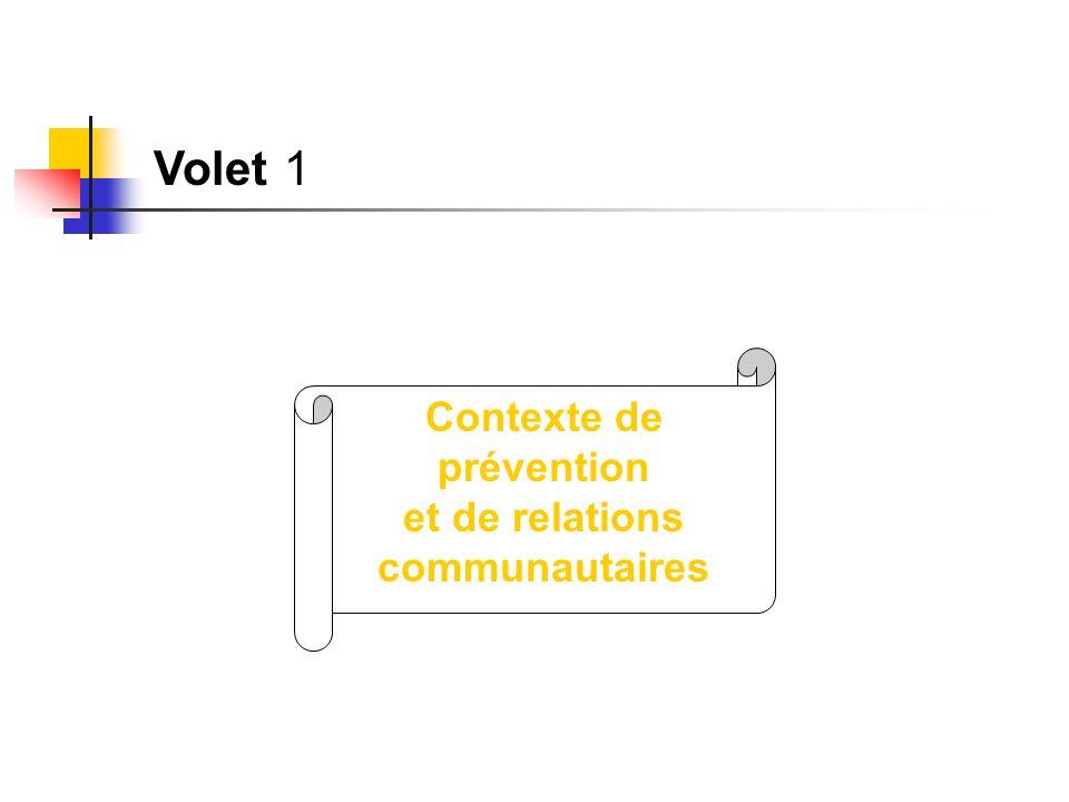 Volet 1 Contexte de prévention et de relations communautaires