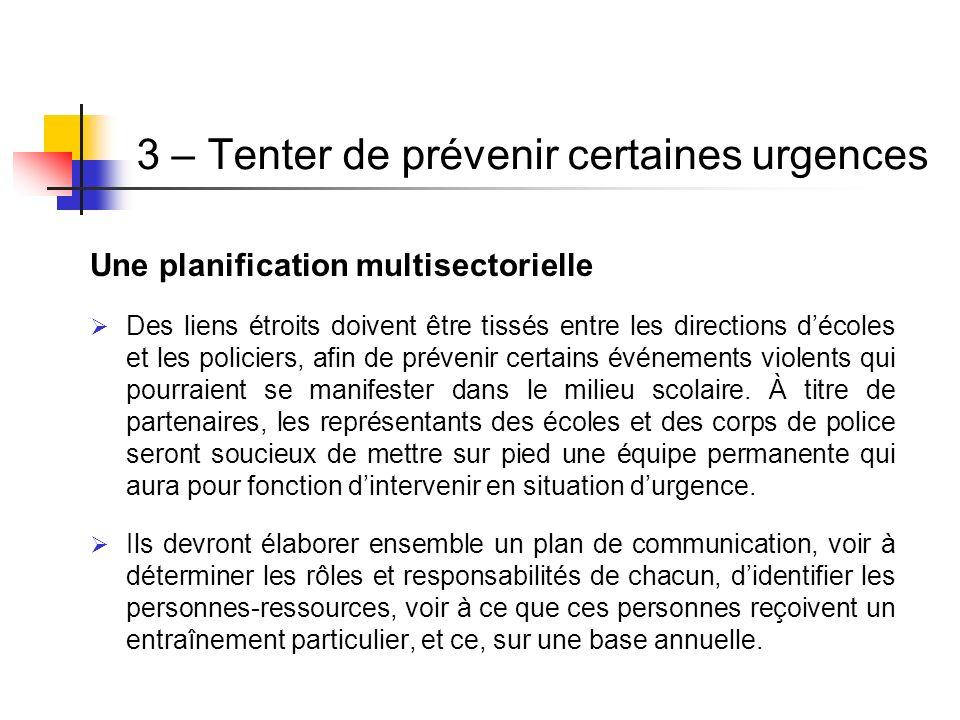 3 – Tenter de prévenir certaines urgences Une planification multisectorielle Des liens étroits doivent être tissés entre les directions décoles et les