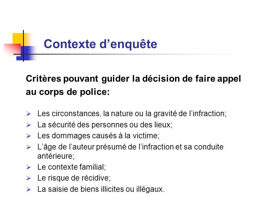 Critères pouvant guider la décision de faire appel au corps de police: Les circonstances, la nature ou la gravité de linfraction; La sécurité des pers