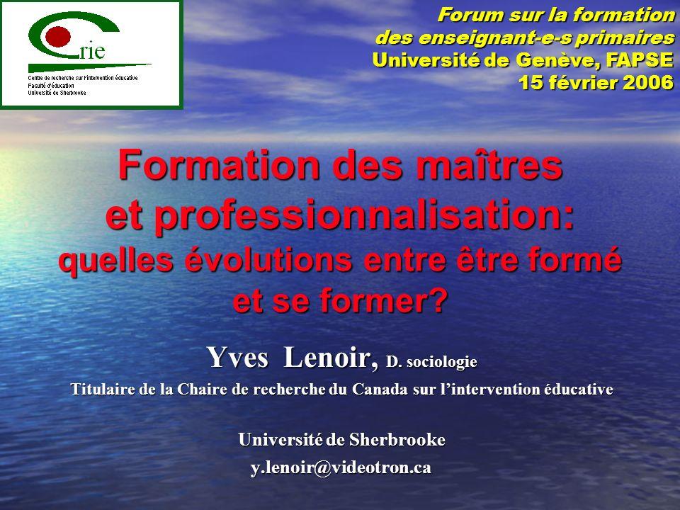 © 2006 Yves Lenoir32 Quelques arguments Centration sur le curriculum: Centration sur le curriculum: La relation au savoir est première.