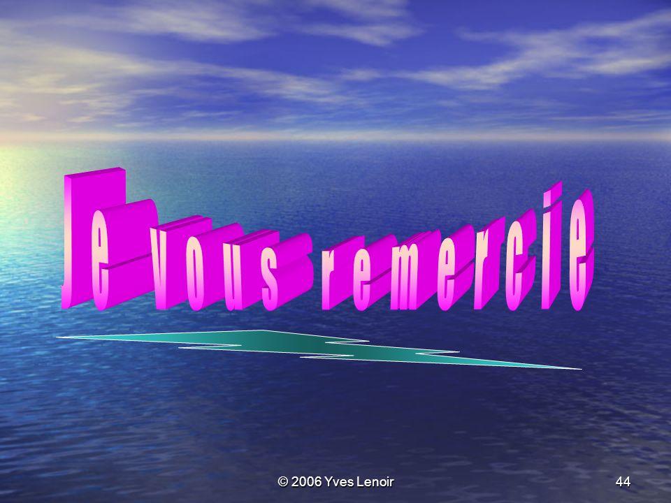 © 2006 Yves Lenoir44