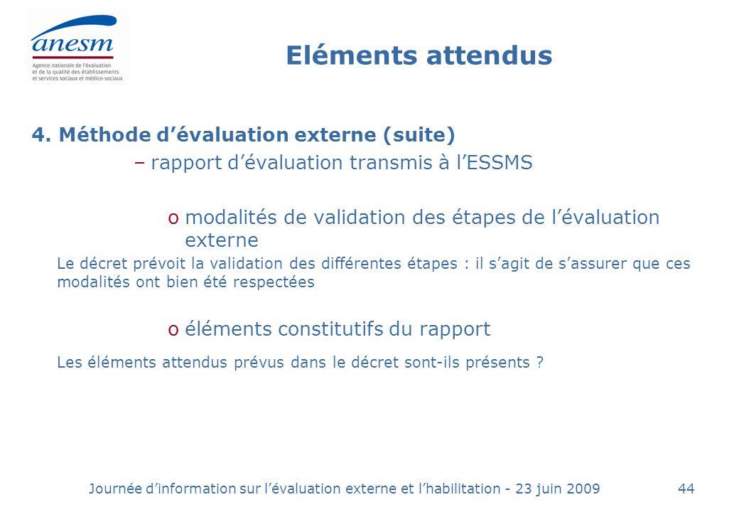 Journée dinformation sur lévaluation externe et lhabilitation - 23 juin 200944 4.