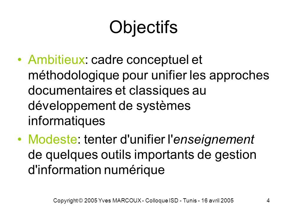 Copyright © 2005 Yves MARCOUX - Colloque ISD - Tunis - 16 avril 200515