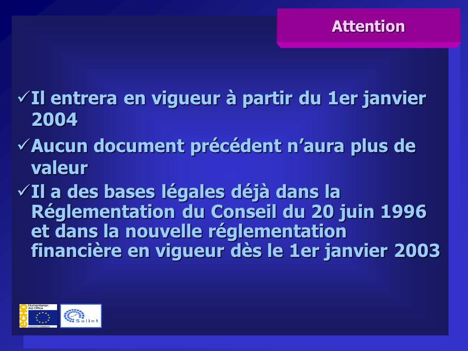 Il entrera en vigueur à partir du 1er janvier 2004 Il entrera en vigueur à partir du 1er janvier 2004 Aucun document précédent naura plus de valeur Aucun document précédent naura plus de valeur Il a des bases légales déjà dans la Réglementation du Conseil du 20 juin 1996 et dans la nouvelle réglementation financière en vigueur dès le 1er janvier 2003 Il a des bases légales déjà dans la Réglementation du Conseil du 20 juin 1996 et dans la nouvelle réglementation financière en vigueur dès le 1er janvier 2003 Il entrera en vigueur à partir du 1er janvier 2004 Il entrera en vigueur à partir du 1er janvier 2004 Aucun document précédent naura plus de valeur Aucun document précédent naura plus de valeur Il a des bases légales déjà dans la Réglementation du Conseil du 20 juin 1996 et dans la nouvelle réglementation financière en vigueur dès le 1er janvier 2003 Il a des bases légales déjà dans la Réglementation du Conseil du 20 juin 1996 et dans la nouvelle réglementation financière en vigueur dès le 1er janvier 2003 Attention