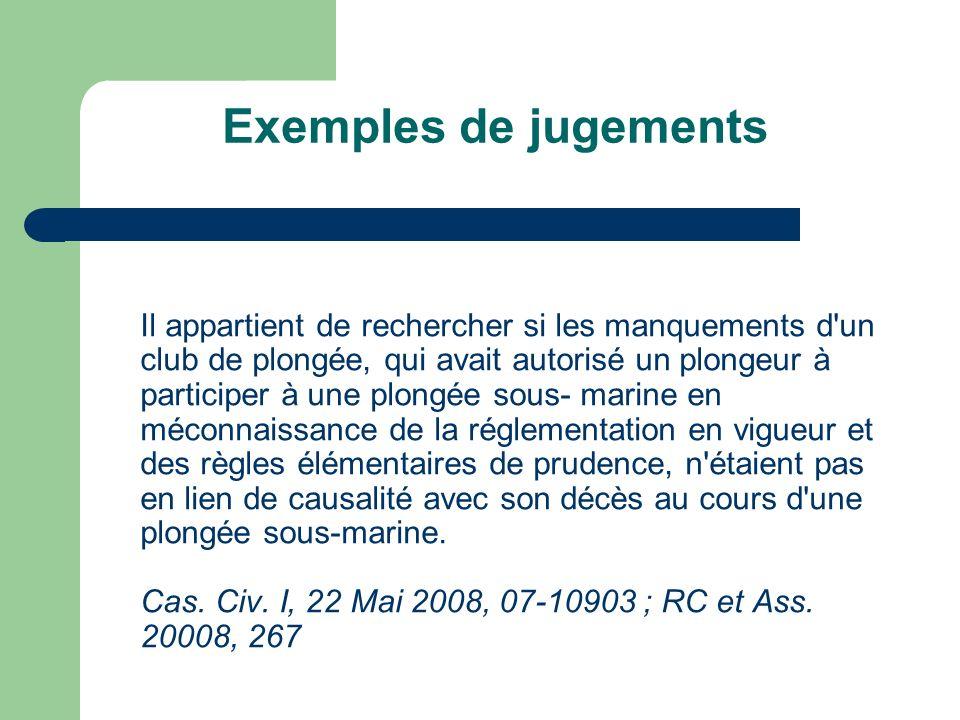 Exemples de jugements Il appartient de rechercher si les manquements d'un club de plongée, qui avait autorisé un plongeur à participer à une plongée s