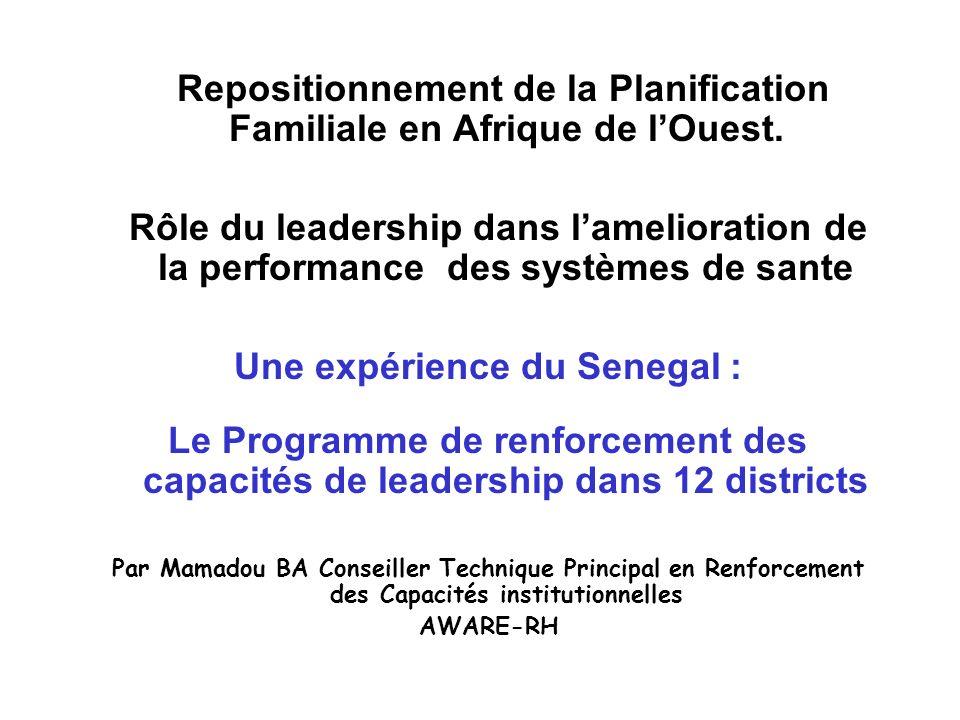 Plan de presentation I.Cadre conceptuel du Leadership et Management II.But du Programme du Senegal III.Structure du programme IV.Districts couverts par le programme V.Quelques Resultats du programme VI.Conclusion