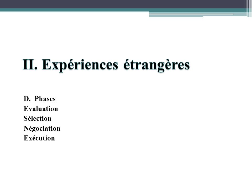 D. Phases Evaluation Sélection Négociation Exécution