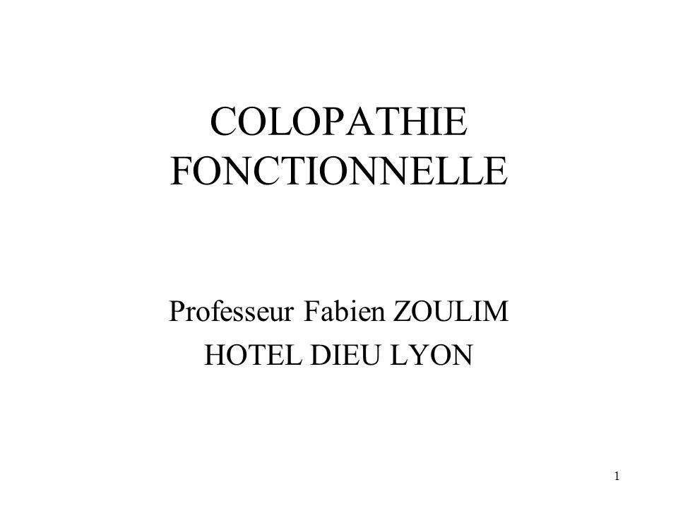 1 COLOPATHIE FONCTIONNELLE Professeur Fabien ZOULIM HOTEL DIEU LYON