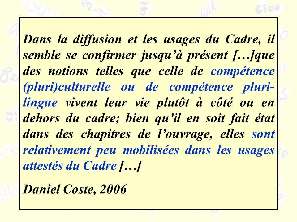 Dans la diffusion et les usages du Cadre, il semble se confirmer jusquà présent […]que des notions telles que celle de compétence (pluri)culturelle ou
