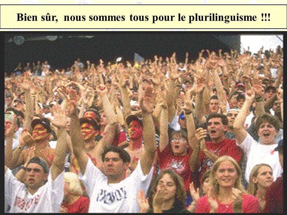 Bien sûr, nous sommes tous pour le plurilinguisme !!!