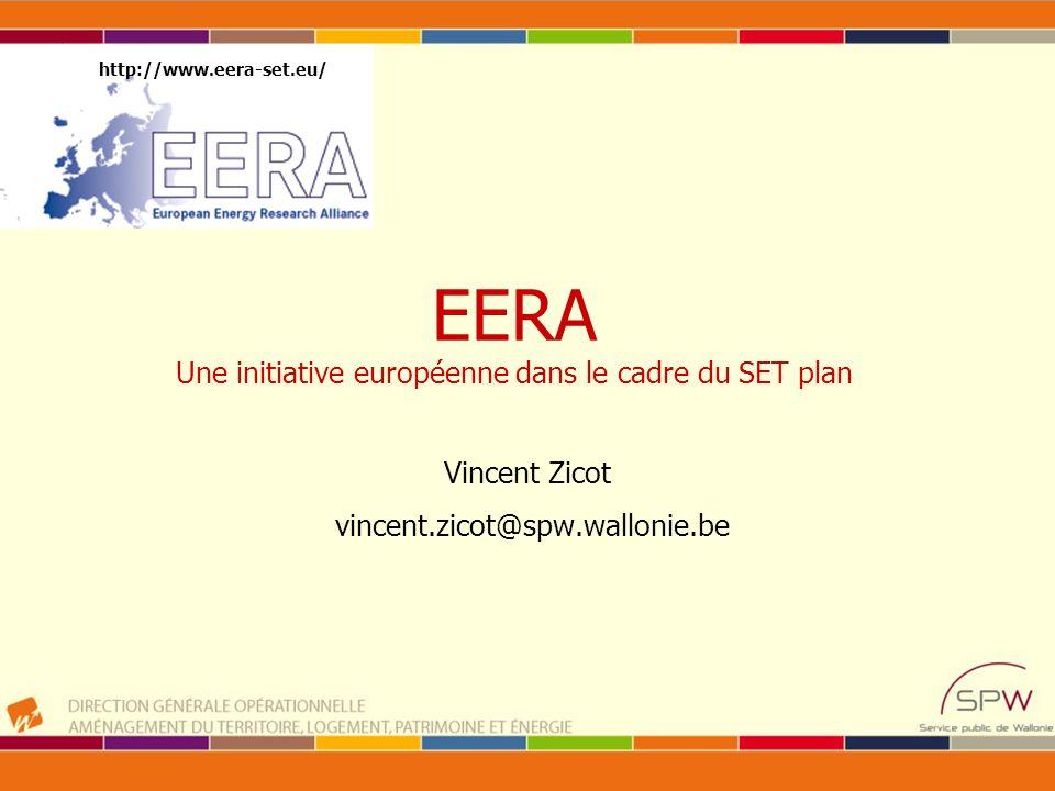 EERA Une initiative européenne dans le cadre du SET plan Vincent Zicot vincent.zicot@spw.wallonie.be http://www.eera-set.eu/