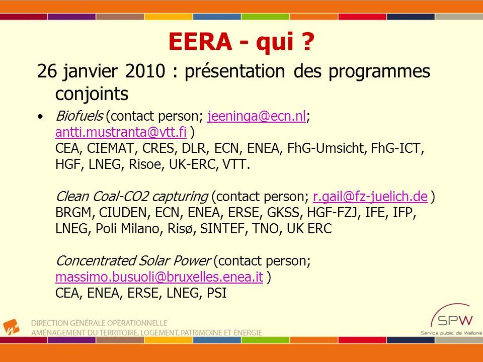 EERA - qui ? 26 janvier 2010 : présentation des programmes conjoints Biofuels (contact person; jeeninga@ecn.nl; antti.mustranta@vtt.fi ) CEA, CIEMAT,
