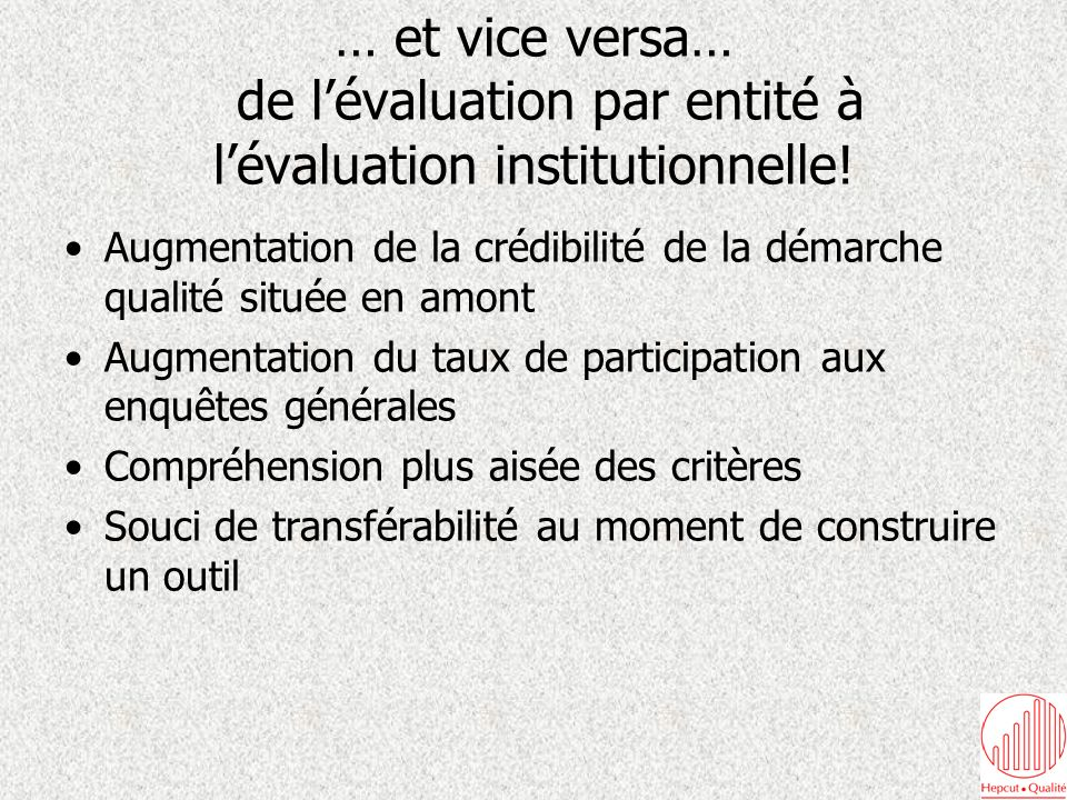 … et vice versa… de lévaluation par entité à lévaluation institutionnelle.