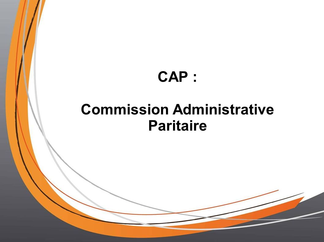 CAP : Commission Administrative Paritaire