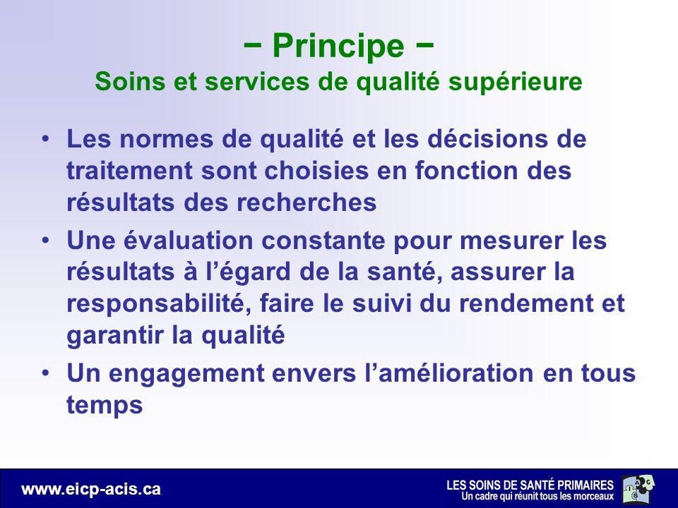 www.eicp-acis.ca Principe Soins et services de qualité supérieure Les normes de qualité et les décisions de traitement sont choisies en fonction des r