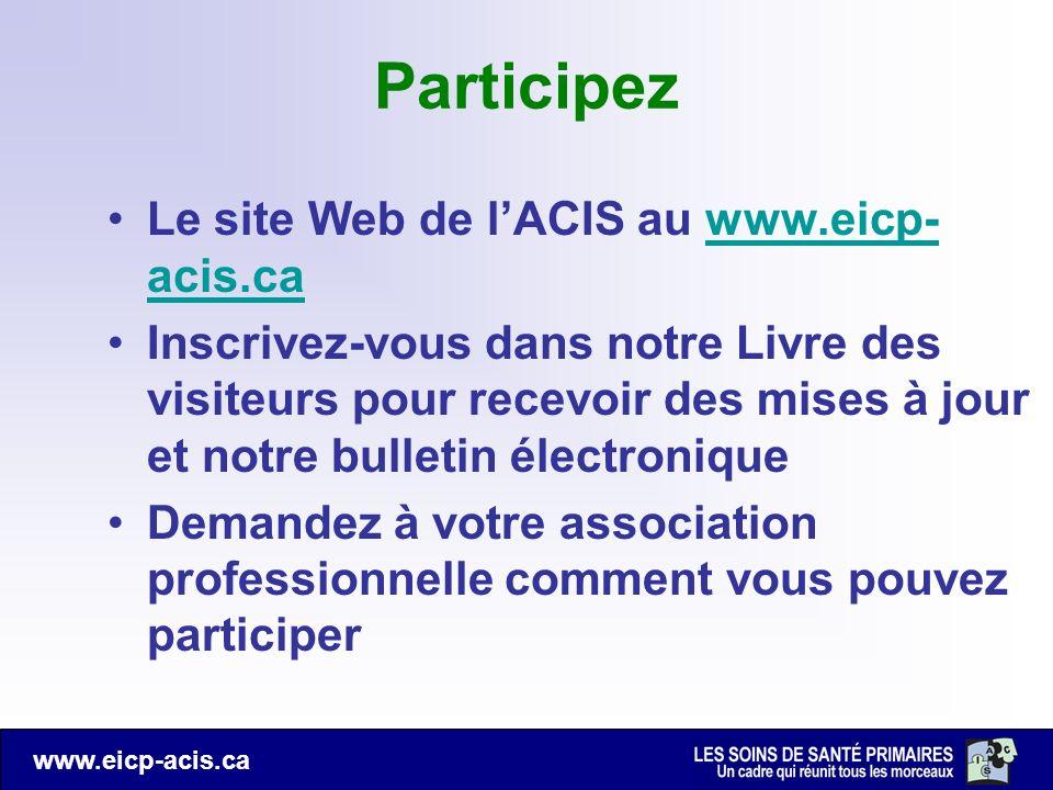 www.eicp-acis.ca Participez Le site Web de lACIS au www.eicp- acis.cawww.eicp- acis.ca Inscrivez-vous dans notre Livre des visiteurs pour recevoir des