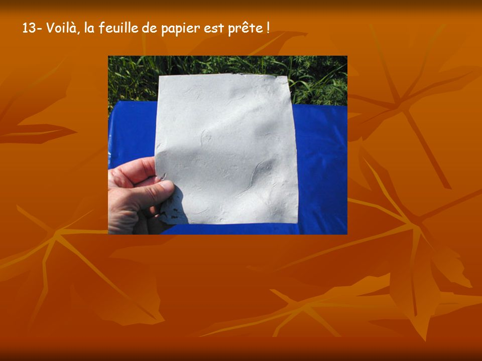 13- Voilà, la feuille de papier est prête !