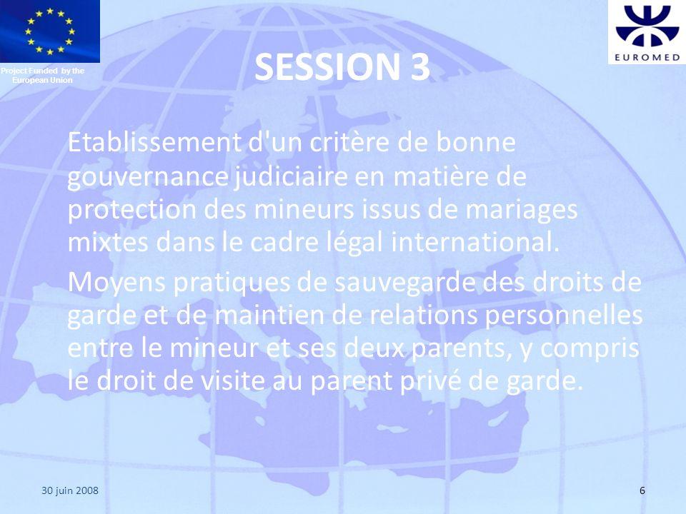 30 juin 20086 SESSION 3 Etablissement d'un critère de bonne gouvernance judiciaire en matière de protection des mineurs issus de mariages mixtes dans