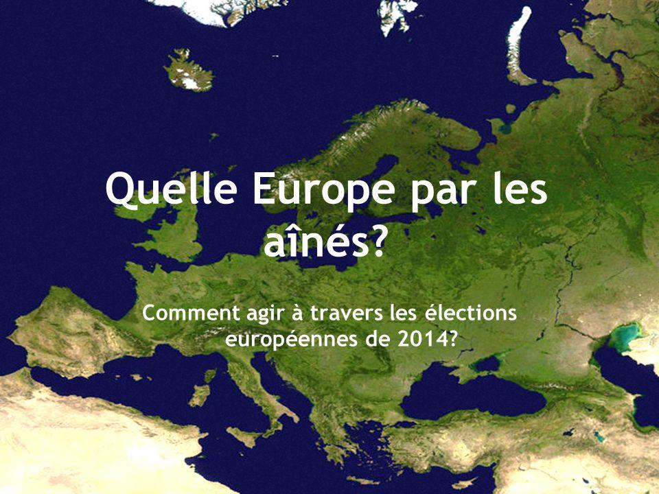 Quelle Europe par les aînés Comment agir à travers les élections européennes de 2014