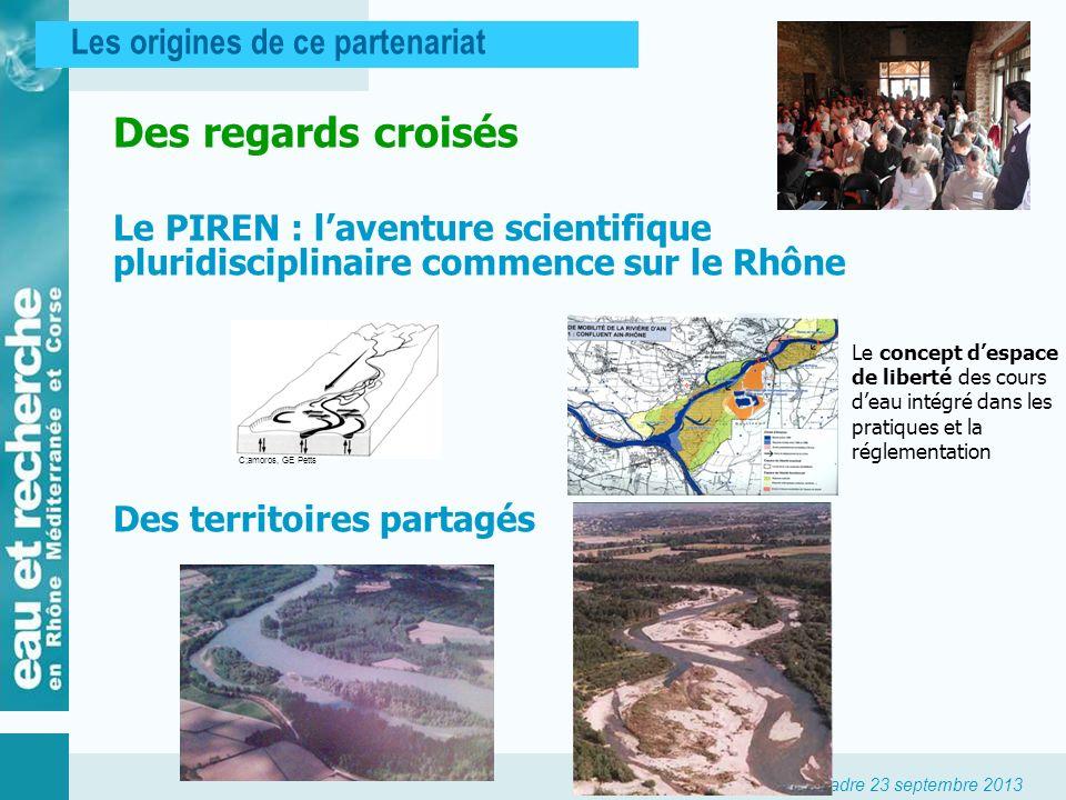 Signature accord cadre 23 septembre 2013 Les origines de ce partenariat Des regards croisés Le PIREN : laventure scientifique pluridisciplinaire comme