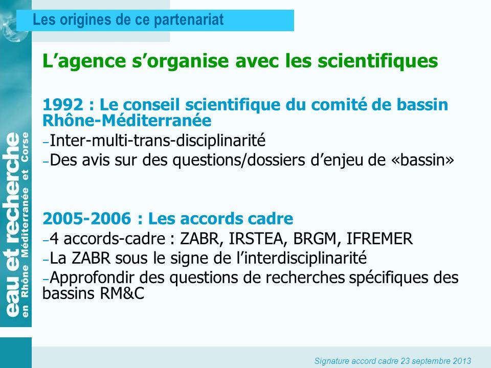 Signature accord cadre 23 septembre 2013 Les origines de ce partenariat Lagence sorganise avec les scientifiques 1992 : Le conseil scientifique du com