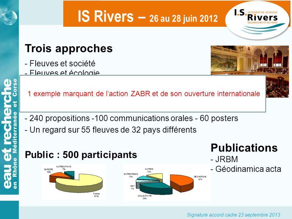 Trois approches - Fleuves et société - Fleuves et écologie - Fleuves : fonctionnement et gestion Des communications mixtes - 240 propositions -100 com