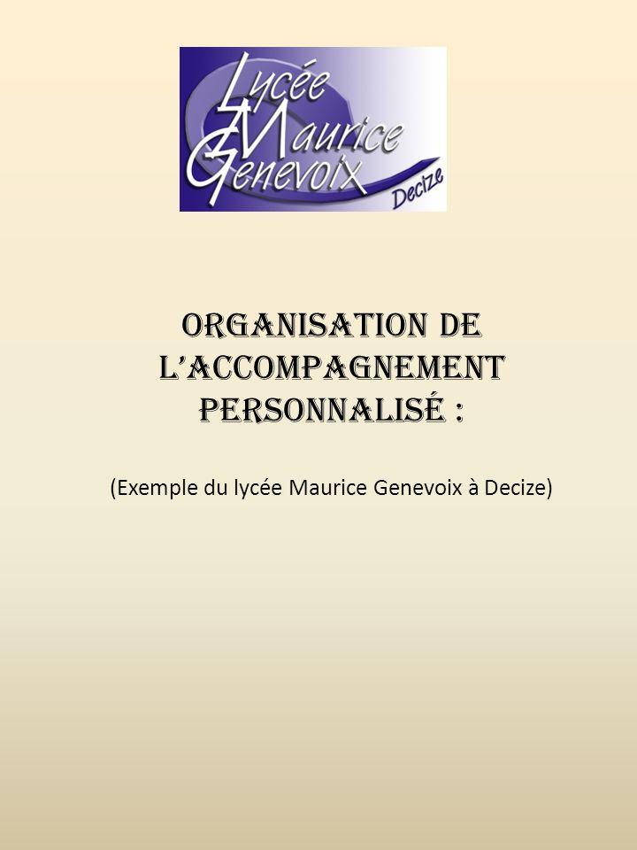 Organisation de laccompagnement personnalisé : (Exemple du lycée Maurice Genevoix à Decize)