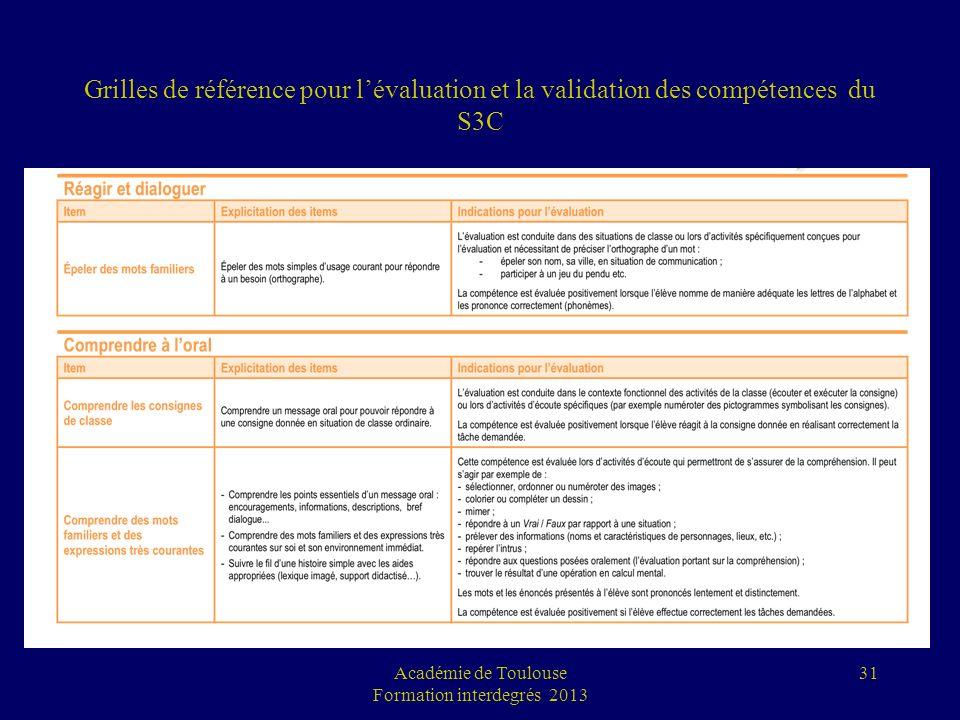 Grilles de référence pour lévaluation et la validation des compétences du S3C Académie de Toulouse Formation interdegrés 2013 31