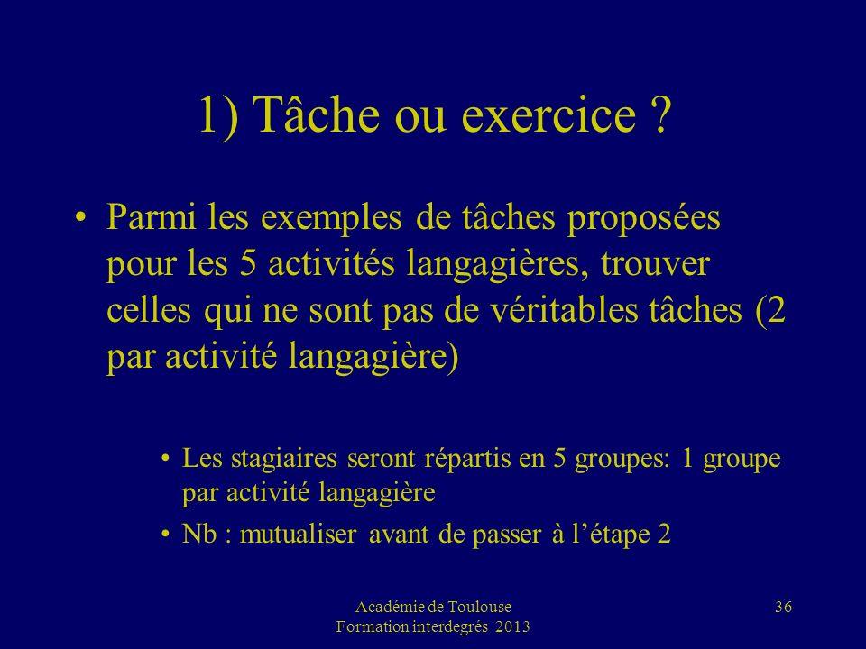 1) Tâche ou exercice ? Parmi les exemples de tâches proposées pour les 5 activités langagières, trouver celles qui ne sont pas de véritables tâches (2