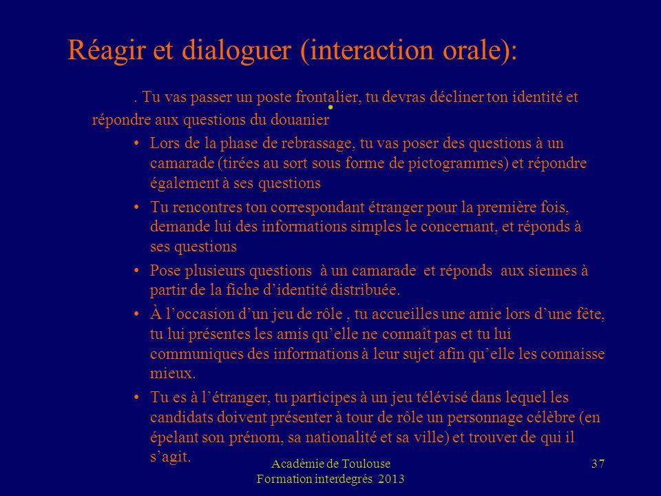 . Réagir et dialoguer (interaction orale):. Tu vas passer un poste frontalier, tu devras décliner ton identité et répondre aux questions du douanier L