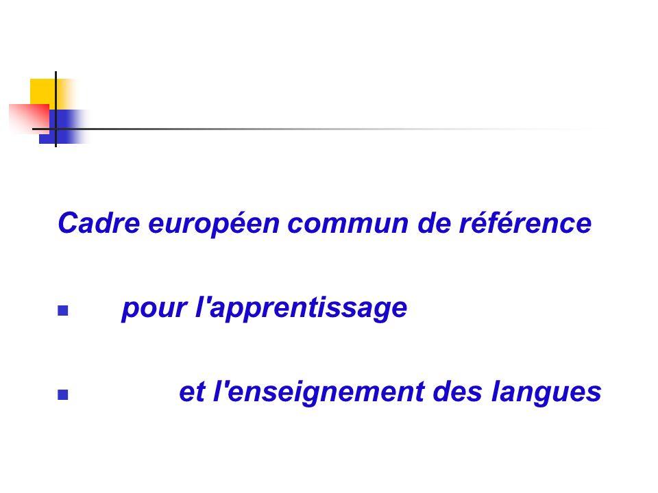 Cadre européen commun de référence pour l'apprentissage et l'enseignement des langues