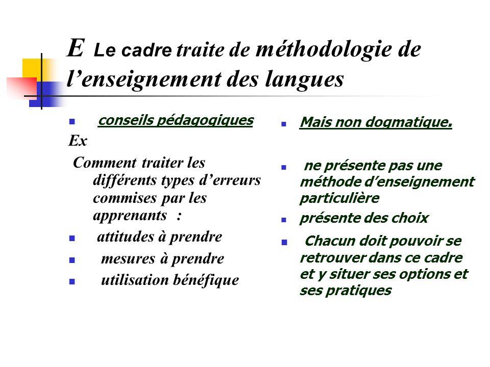 E Le cadre traite de méthodologie de lenseignement des langues conseils pédagogiques Ex Comment traiter les différents types derreurs commises par les