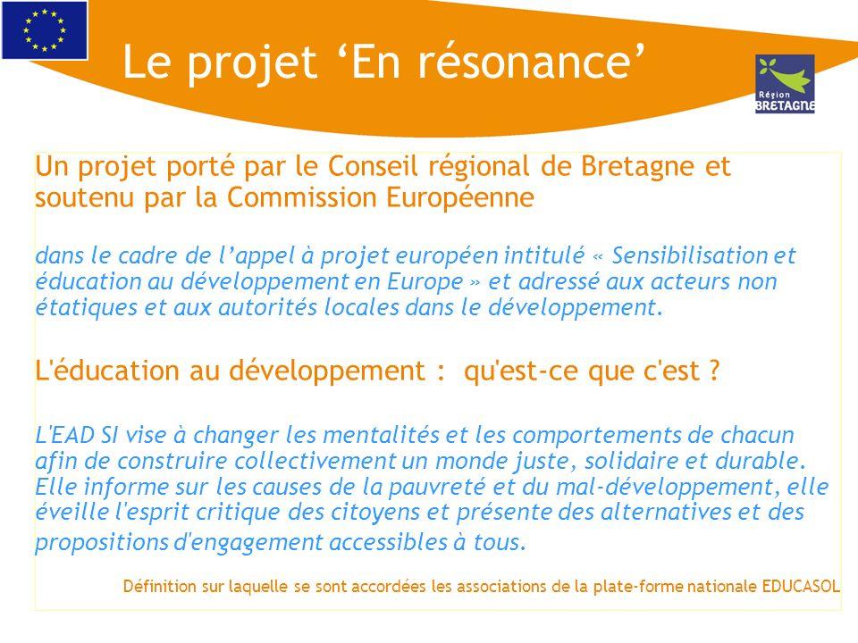 Le projet En résonance Un projet porté par le Conseil régional de Bretagne et soutenu par la Commission Européenne dans le cadre de lappel à projet eu