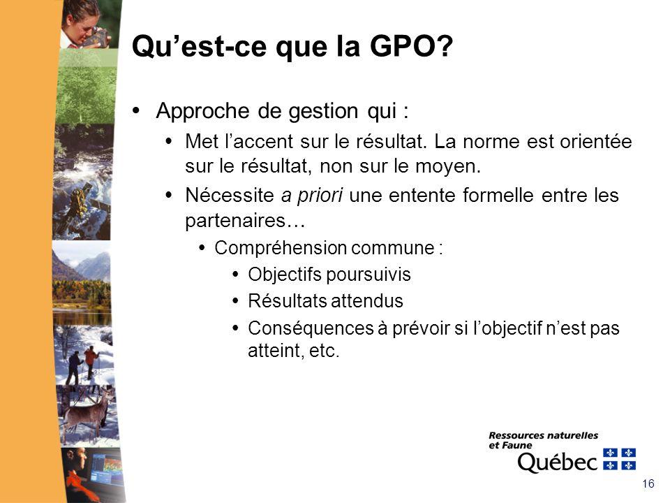 16 Quest-ce que la GPO. Approche de gestion qui : Met laccent sur le résultat.