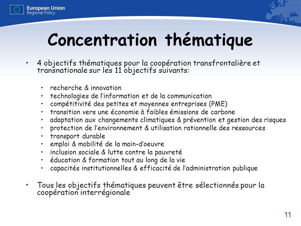 11 Concentration thématique 4 objectifs thématiques pour la coopération transfrontalière et transnationale sur les 11 objectifs suivants: recherche &