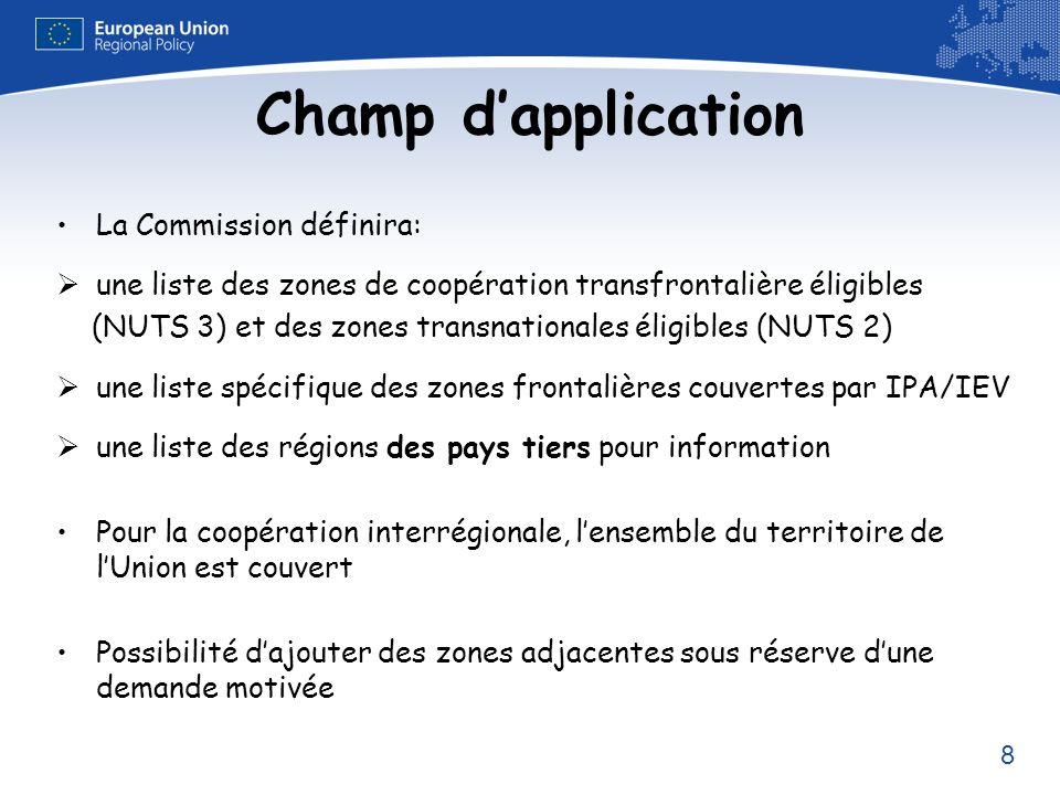 8 Champ dapplication La Commission définira: une liste des zones de coopération transfrontalière éligibles (NUTS 3) et des zones transnationales éligi