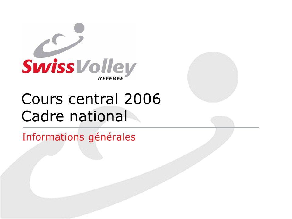 Cours central 2006 Cadre national Informations générales