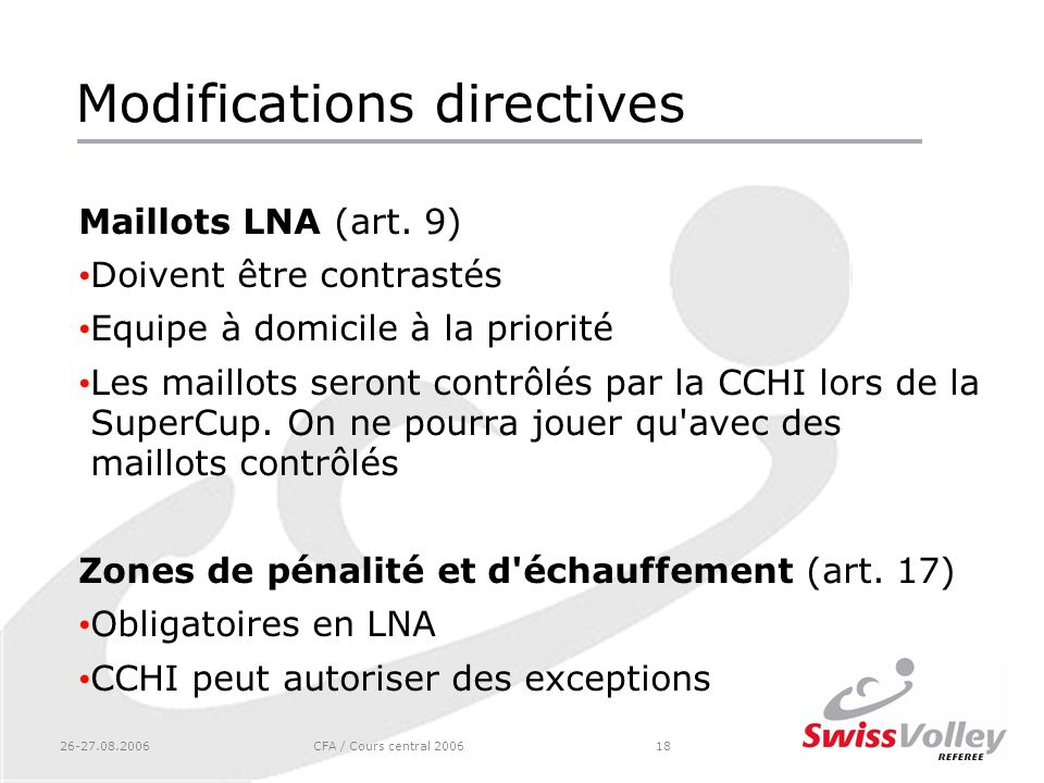 26-27.08.2006CFA / Cours central 200618 Modifications directives Maillots LNA (art.