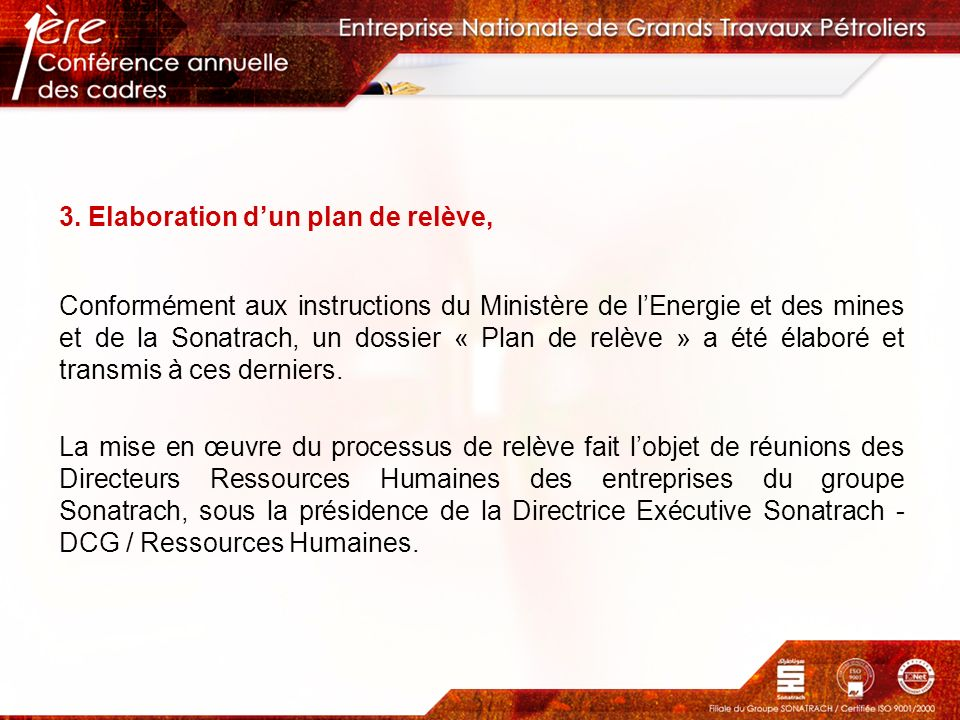 3. Elaboration dun plan de relève, Conformément aux instructions du Ministère de lEnergie et des mines et de la Sonatrach, un dossier « Plan de relève