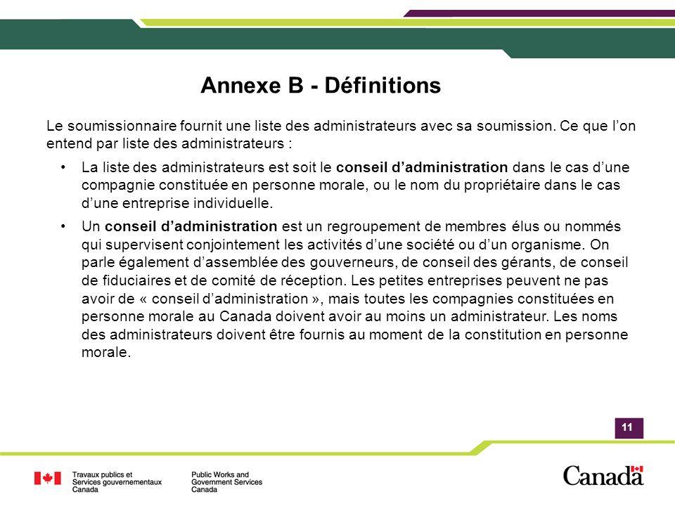 11 Annexe B - Définitions Le soumissionnaire fournit une liste des administrateurs avec sa soumission.