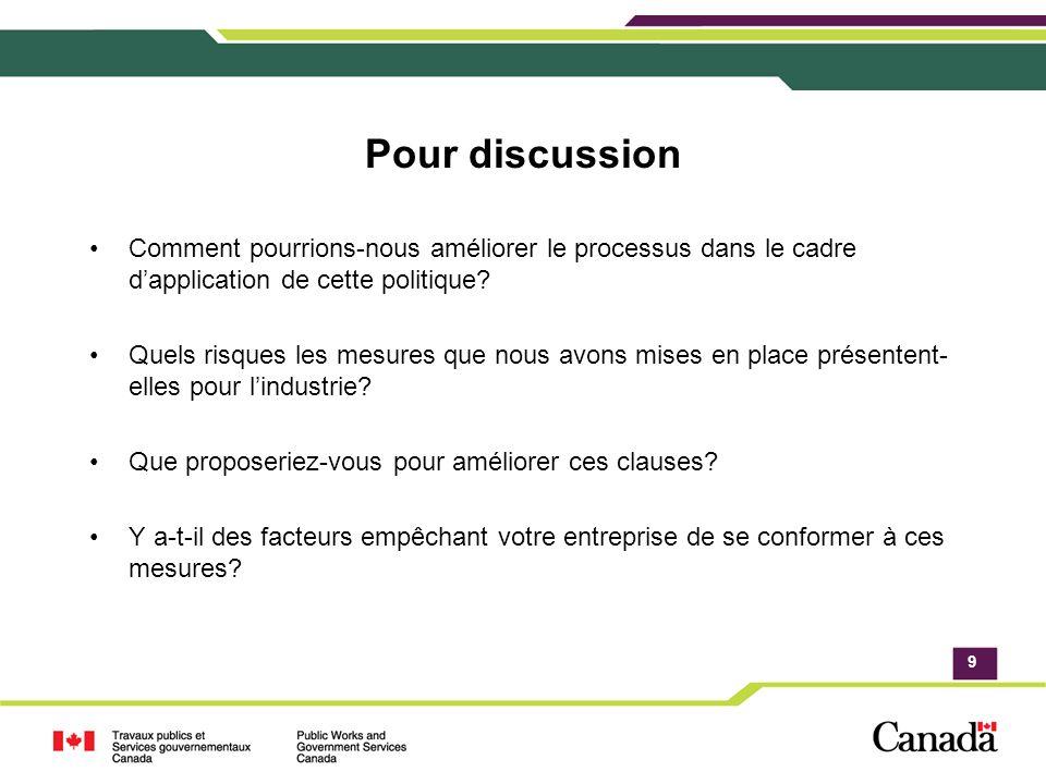 Pour discussion Comment pourrions-nous améliorer le processus dans le cadre dapplication de cette politique.