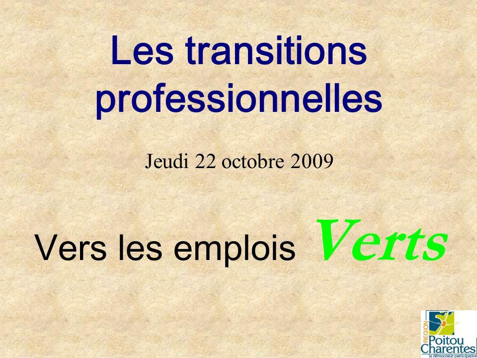 Les transitions professionnelles Jeudi 22 octobre 2009 Vers les emplois Verts