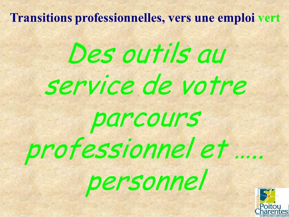 Transitions professionnelles, vers une emploi vert Des outils au service de votre parcours professionnel et ….. personnel