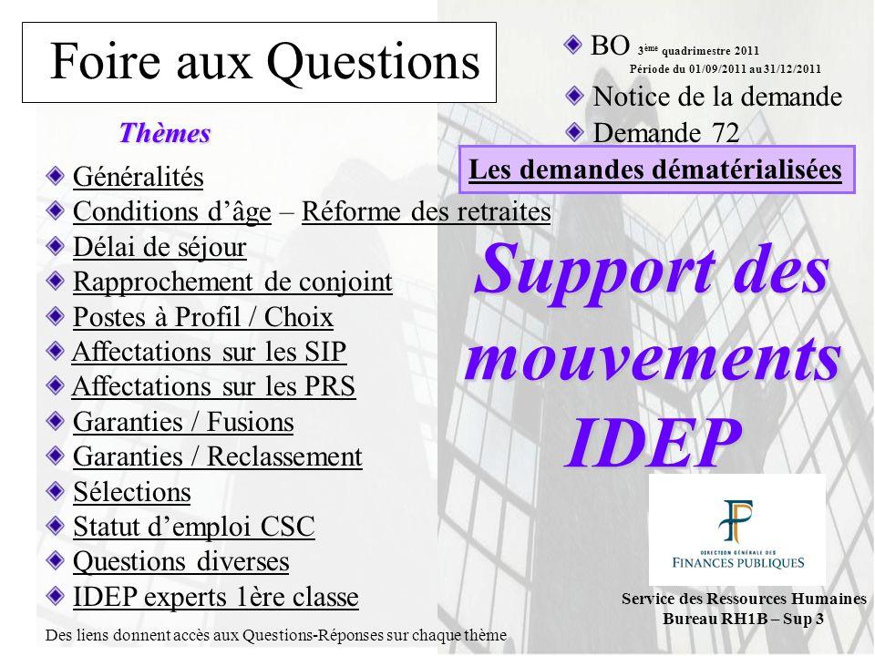 Foire aux Questions Support des mouvements IDEP Service des Ressources Humaines Bureau RH1B – Sup 3 Généralités Conditions dâge – Réforme des retraite
